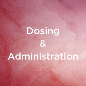 Dosing & Administration