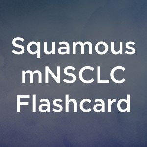 Squamous mNSCLC Flashcard