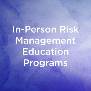In-Person Risk Management Education Programs