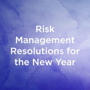 Risk Management Resolutions for the New Year