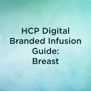 HCP Digital Branded Infusion Guide: Breast