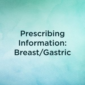 Prescribing Information: Breast/Gastric