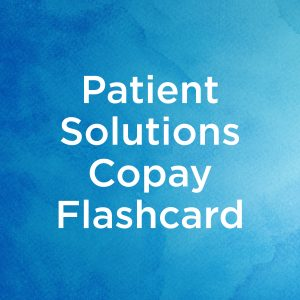 Patient Solutions Copay Flashcard