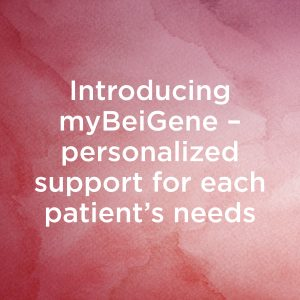 Introducing myBeiGene – personalized support for each patient's needs