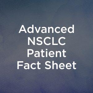 Regeneron_Sanofi_Advanced NSCLC Patient Fact Sheet