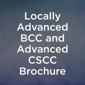 Regeneron_Sanofi_Locally Advanced BCC and Advanced CSCC Brochure