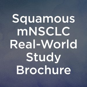 Squamous mNSCLC Real-World Study Brochure